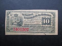 BILLET EL BANCO ESPANOL DE LA HABANA (V1719) 10 Centavos (2 Vues) N° 7401507 - Cuba