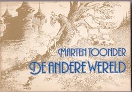 "Maarten Toonder 1982 ""de Andere Wereld"" Met Olivier B. Bommel En Tom Poes In Uitstekende Staat - Bommel En Tom Pös, Heer"