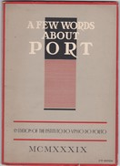 PORTUGAL - A FEW WORDS ABOUT PORT - AN EDITION OF THE INSTITUTO DO VINHO DO PORTO 1939 - WINE - VINO - 2nd EDITION - Cuisine, Plats Et Vins