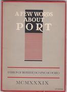 PORTUGAL - A FEW WORDS ABOUT PORT - AN EDITION OF THE INSTITUTO DO VINHO DO PORTO 1939 - WINE - VINO - 2nd EDITION - Keuken, Gerechten En Wijnen
