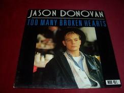 JASON DONOVAN  °  TOO MANY BROKEN HEARTS - 45 T - Maxi-Single