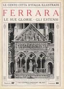 FERRARA - Le Sue Glorie - Gli Estensi - Anni '20 - Documenti Storici
