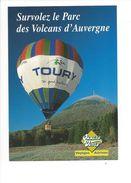 18066-  Montgolfière Survolez Le Parc Des Volcans D'Auvergne PUB Au Verso - Montgolfières
