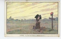 """GUERRE 1914-18 - Jolie Carte Fantaisie Fillette Alsacienne  """" LA PRIERE DE L'ALSACE """" Signée HANSI - Hansi"""