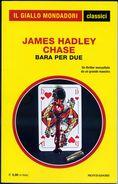 M010> I CLASSICI Del GIALLO MONDADORI N° 1390 - Autore: JAMES HADLEY CHASE < Bara Per Due > NOVEMBRE 2010 - Libri, Riviste, Fumetti
