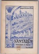 PORTUGAL - SANTARÉM - HISTÓRIA DA ARTE - JOAQUIM VERÍSSIMO SERRÃO 1951 - Books, Magazines, Comics