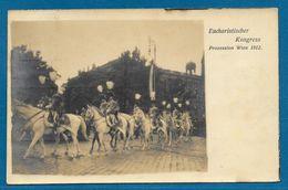 EUCHARISTISCHER KONGRESS PROZESSION WIEN 1912 - Wien