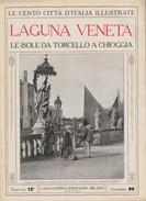 LAGUNA VENETA - Le Isole Da Torcello A Chioggia  - Anni '20 - Documenti Storici