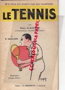 SPORT- LE TENNIS-PIERRE ALBARRAN CHAMPION DE FRANCE-R. SAILLARD-ILLUSTRATEUR ABEL PETIT-EDITEUR BOENEMANN PARIS-1934 - Sport