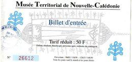 BILLET D'ENTREE TICKET Musée Territorial De Nouvelle-Calédonie - Tickets - Vouchers