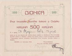 CROATIA  -  DIONICA, ACTION, SHARE,  OBLIGATION  --  PRVA HRVATSKA DIONICKA TISKARA U OSIJEK    /  500 KRUNA--  1922 - Ohne Zuordnung