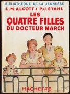 L.M. Alcott & P.J. Stahl - Les Quatre Filles Du Docteur March - Bibliothèque De La Jeunesse - (1957) Ilust. André Pécoud - Bücher, Zeitschriften, Comics