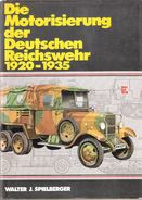 MOTORISIERUNG DEUTSCHEN REICHSWEHR 1920 1935 VEHICULE MOTORISE ARMEE ALLEMANDE VOITURE CAMION CHENILLETTE CHAR PANZER - Véhicules