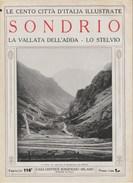 SONDRIO - La Vallata Dell'Adda - Lo Stelvio - Anni '20 - Documenti Storici