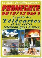 Phonecote 2012 Vol. 1 21ème édition Image Et Documents - Telefonkarten