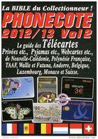 Phonecote 2012-2013 - Le Guide Des Télécartes Volume 2 Jean-Luc Gosse - Telefonkarten