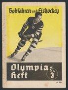 Olympia-Heft Nr. 3, Bobfahren & Eishockey, 32 Seiten, Propaganda-Ausschuss Olympische Spiele In Berlin 1936, Spielszen - Unclassified