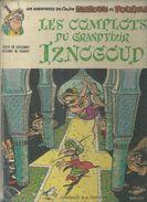"IZNOGOUD  "" LE COMPLOT DU GRAND VIZIR IZNOGOUD ""   - TABARY / GOSCINNY - E.O.   1967  DARGAUD - Iznogoud"