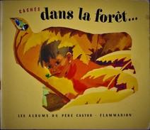 Albertine Deletaille - Cachés Dans La Forêt ...  - Albums Du Père Castor - Flammarion - ( 1972 ) . - Autres