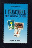 I FRANCOBOLLI CHE SALVANO LA VITA Di Renzo Rossotti (vedere Descrizione Completa) - Collectors Manuals