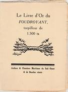 Livre D'or Torpilleur Foudroyant 1930 - 16 P. Avec Bois Gravés Par Pierre Leconte Peintre Marine - Bataclan Bordeaux - Barcos