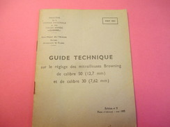 Fascicule/Guide Technique Sur Réglage Des Mitrailleuses BROWNING/Ministère De La Défense Nationale/MAT1033/1955   VPN113 - Books, Magazines  & Catalogs
