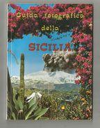 Guida Fotografica Della SICILIA, Guide Photographique De La Sicile , + De 150 Photographies, 3 Scans, Frais Fr : .2.70 E - Photo