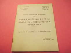 Fascicule/Guide Technique Sommaire/Fusil à Répétition De 7,5 Mm/Modèles 1936 /Ministère Des Armées/MAT1039/1969   VPN122 - Libri, Riviste & Cataloghi