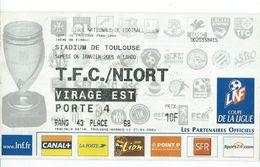 18 F - TICKET FOOT - COUPE DE LA LIGUE  2000  2001 - TOULOUSE  NIORT - 6 JANV 2001 - Autres