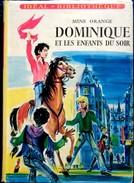 Mine Orange - Dominique Et Les Enfants Du Soir - Idéal-Bibliothèque / Hachette  - ( 1958 ) . - Ideal Bibliotheque