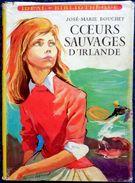 José-Marie Bouchet - Cœurs Sauvages D' Irlande - Idéal-Bibliothèque / Hachette  - ( 1957 ) . - Ideal Bibliotheque