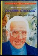 Jacques Trémolin - Le Chien D'accueil - Idéal-Bibliothèque / Hachette  - ( 1982 ) . - Ideal Bibliotheque