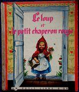 Le Loup Et Le Petit Chaperon Rouge - Un Petit Livre D' Or - Éditions Cocorico - ( 1954 ) . - Ideal Bibliotheque