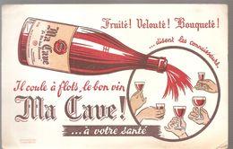Buvard Ma Cave! Il Coule à Flots, Le Bon Vin Ma Cave! - Schnaps & Bier