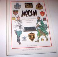 Fascismo Rosignoli - MVSN Storia Organizzaizone Uniformi E Distintivi 1^ Ed. 1995 Ed. Albertelli - War 1939-45