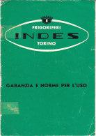 C2086 - LIBRETTO Garanzia FRIGORIFERO INDES Anni ´60/ELETTRODOMESTICI/MODERNARIATO - Technical