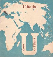 C2139 - L'ITALIA - ATLANTE DE L'UNITA' Omaggio Abbonati 1958 - CARTINE MAP - Mappe