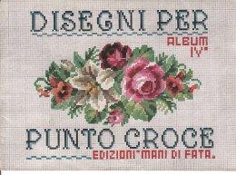 C2156 - Album IV° DISEGNI PER PUNTO CROCE Ed. MANI DI FATA/RICAMO - Punto Croce