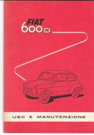 C2159 - LIBRETTO USO E MANUTENZIONE AUTO FIAT 600 D - Automobili