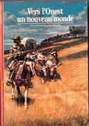 Découvertes Gallimard N° 25 Vers L'Ouest - Encyclopaedia