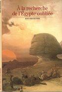 Découvertes Gallimard N° 1 A La Recherche De L'Egypte Oubliée - Encyclopaedia