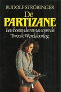 DE PARTIZANE - RUDOLF STRÖBINGER - OMEGA BOEK 1983 - EEN BOEIENDE ROMAN OVER DE TWEEDE WERELDOORLOG - Horreur Et Thrillers