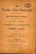 « 60 Petits Airs Français Du XVIIe Siècles Sur Des Fables Choisies Dans Le Goût De M. De La FONTAINE » DAUPHIN, L. --> - Song Books