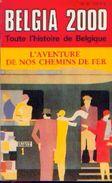 BELGIA 2000 N° 26 « Toute L'histoire De Belgique – L'aventure De Nos Chemins De Fer » - Ed. Collet, J. M. (1986) - Chemin De Fer