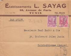 TUNISIE. LETTRE PAR AVION. 7.3.47. L.SAYAG TUNIS POUR ST ETIENNE /  2 - Tunisie (1888-1955)