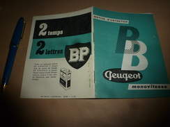 1950- 1960  Notice D'ENTRETIEN Pour CYCLOMOTEUR  2 TEMPS  BB PEUGEOT MONOVITESSE - Autres
