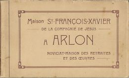ARLON - MAISON ST-FRANCOIS-XAVIER De La Compagnie De Jésus. - Arlon