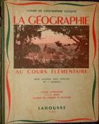 Géographie R. Clozier - La Géographie Au Cours Élémentaire - Larousse - ( 1956 ) . - 12-18 Years Old