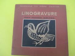 Livre/Pratique/LINOGRAVURE/Pierre Belvés / Manuels Du Pére Castor/ Flammarion/ / 1946   LIV134 - Basteln