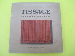 Livre/Pratique/TISSAGES/Premiers Eléments / Manuels Du Pére Castor/ Flammarion/ / 1947   LIV135 - Basteln
